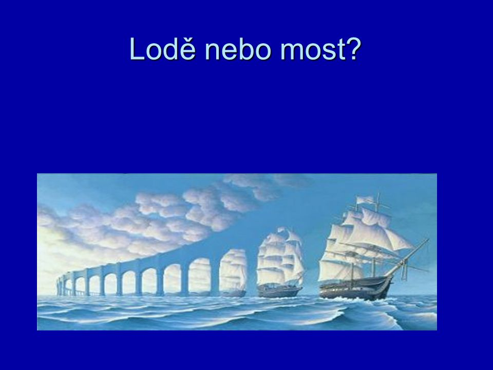 Lodě nebo most