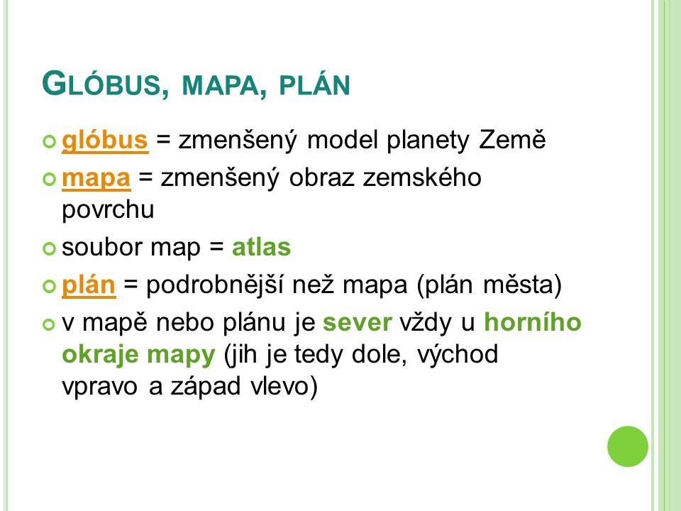Glóbus, mapa, plán glóbus = zmenšený model planety Země