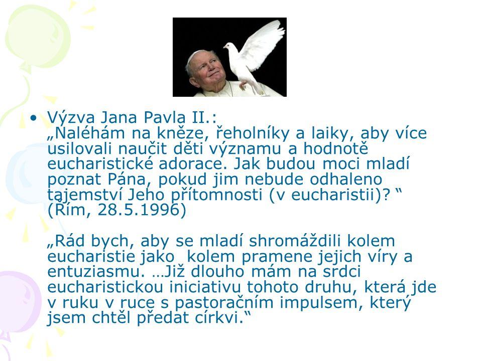 """Výzva Jana Pavla II.: """"Naléhám na kněze, řeholníky a laiky, aby více usilovali naučit děti významu a hodnotě eucharistické adorace."""