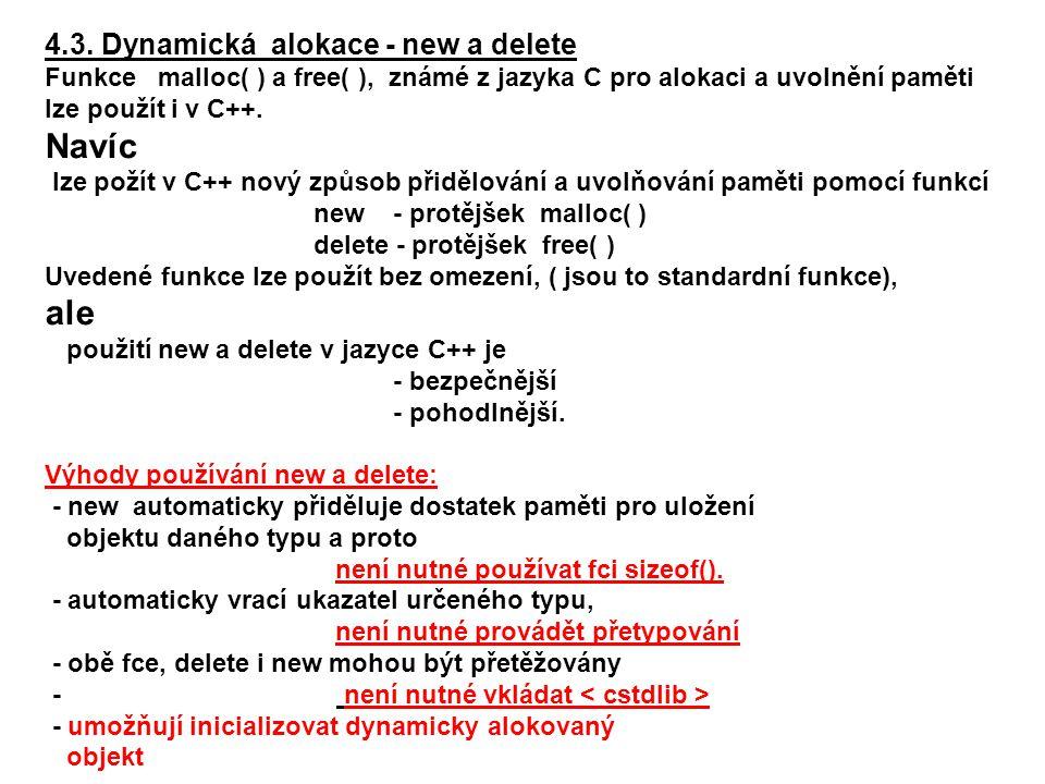 Navíc ale 4.3. Dynamická alokace - new a delete