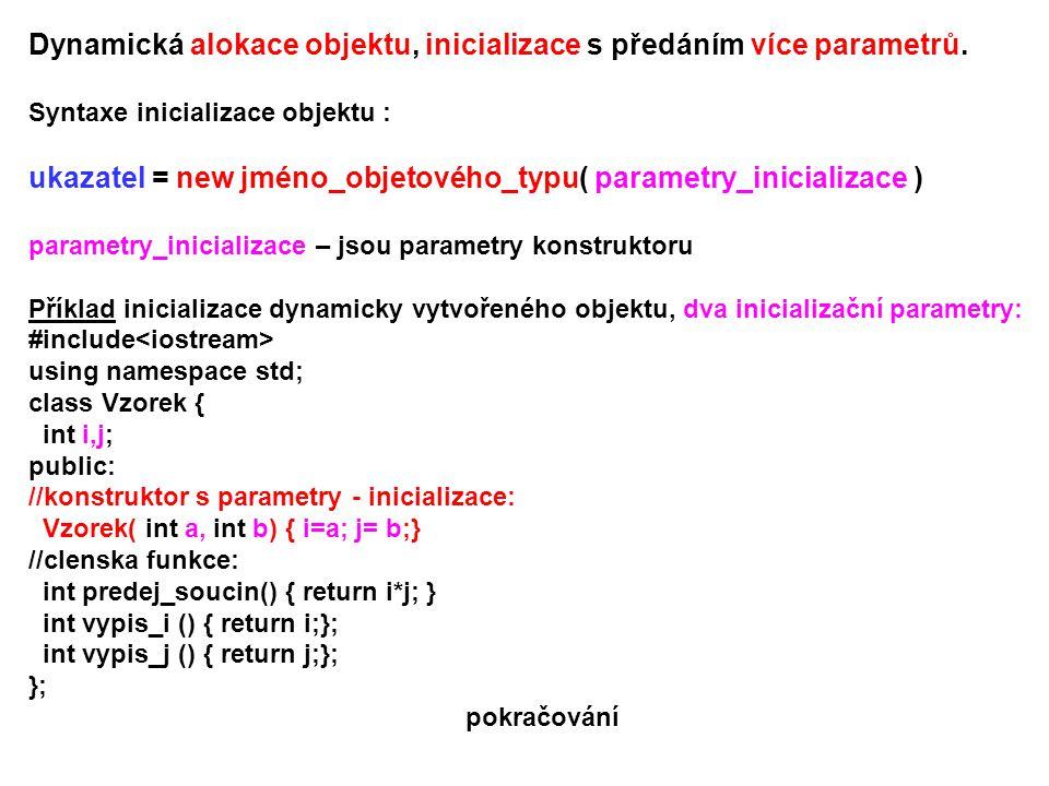 Dynamická alokace objektu, inicializace s předáním více parametrů.