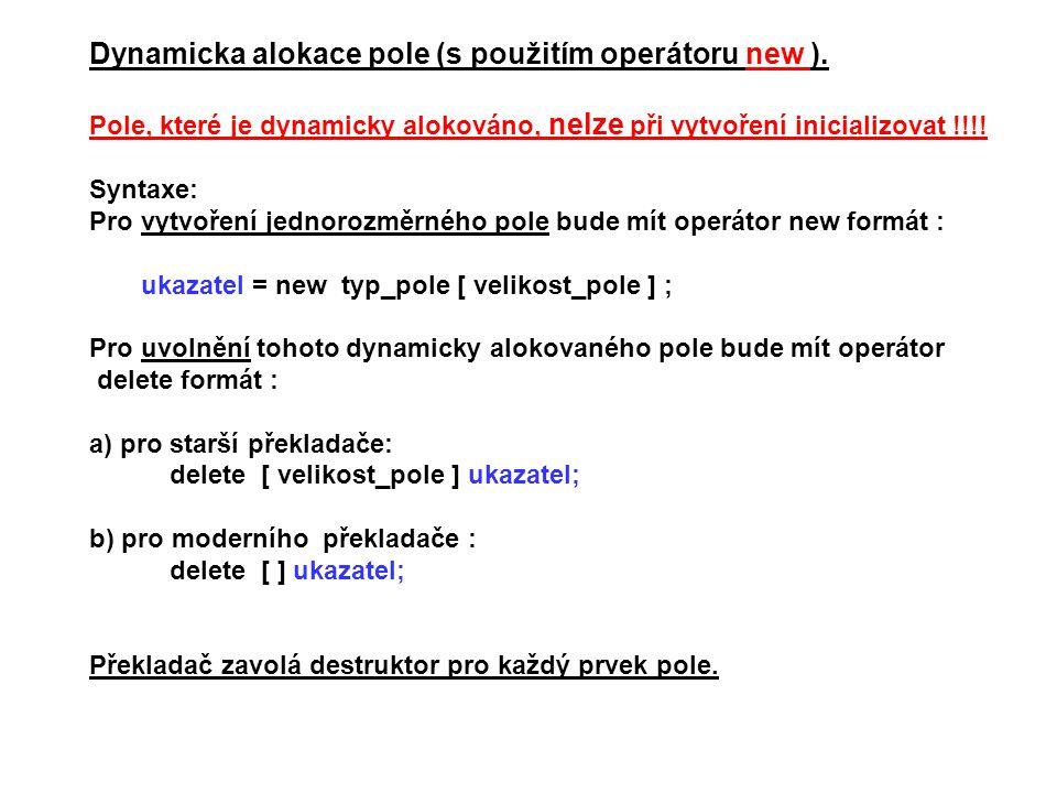 Dynamicka alokace pole (s použitím operátoru new ).