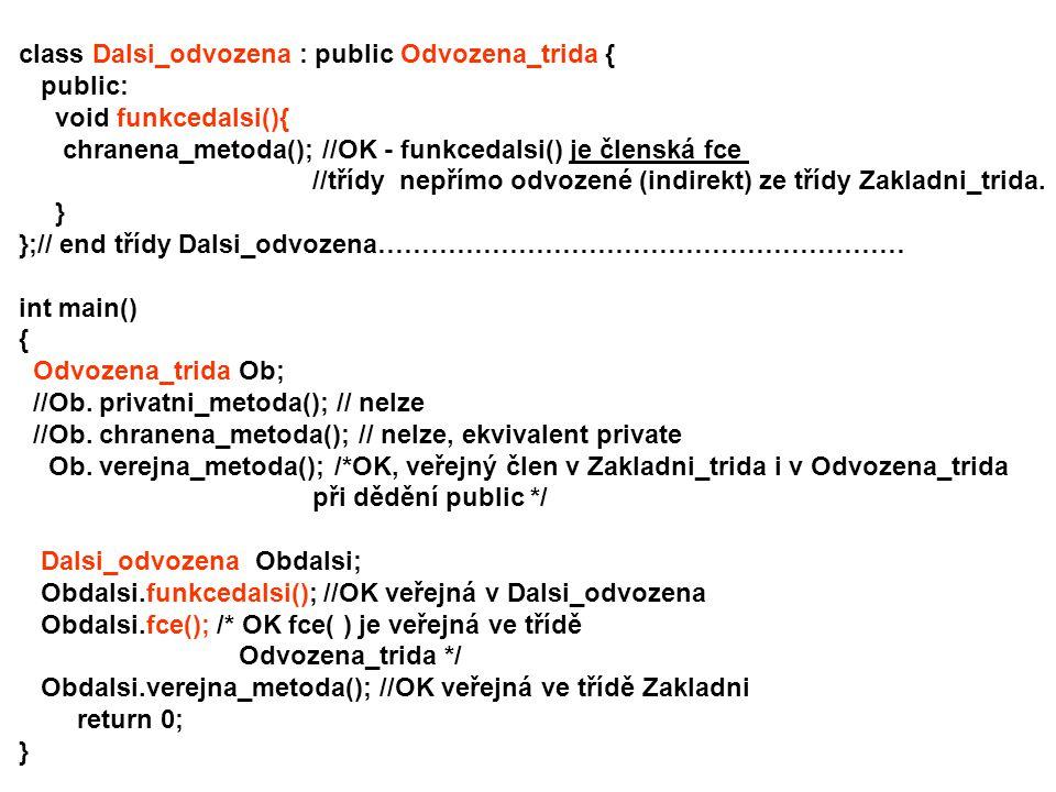 class Dalsi_odvozena : public Odvozena_trida {