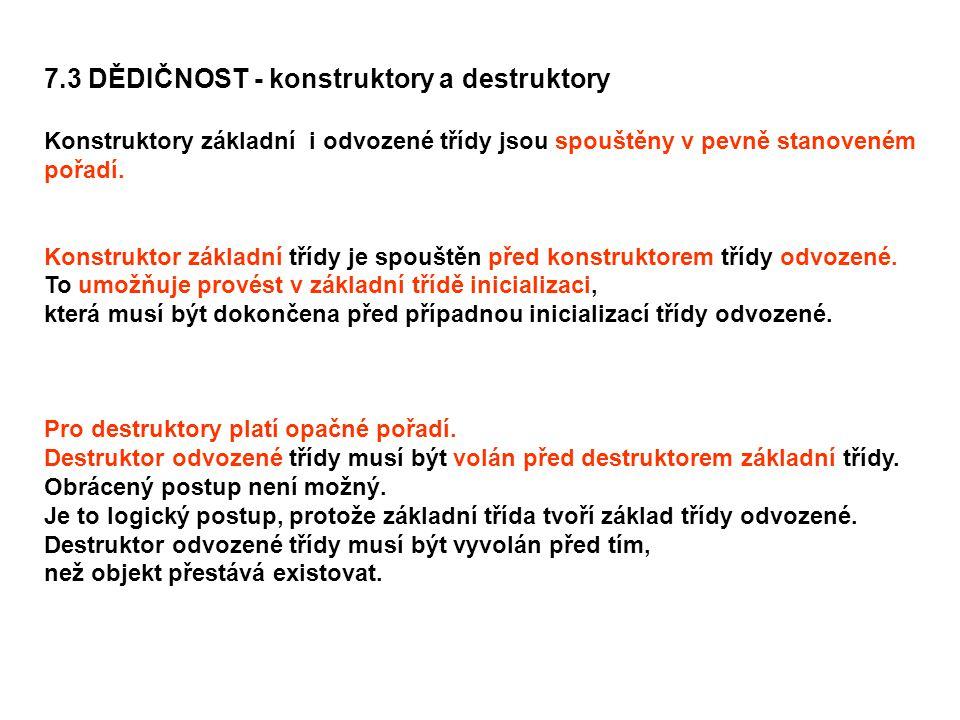 7.3 DĚDIČNOST - konstruktory a destruktory