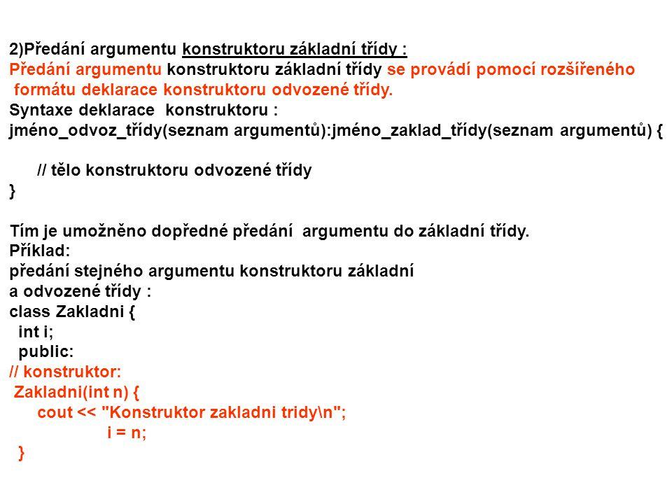 2)Předání argumentu konstruktoru základní třídy :