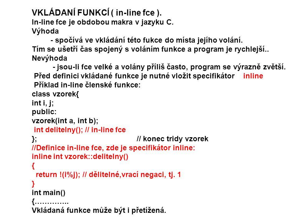 VKLÁDANÍ FUNKCÍ ( in-line fce ).