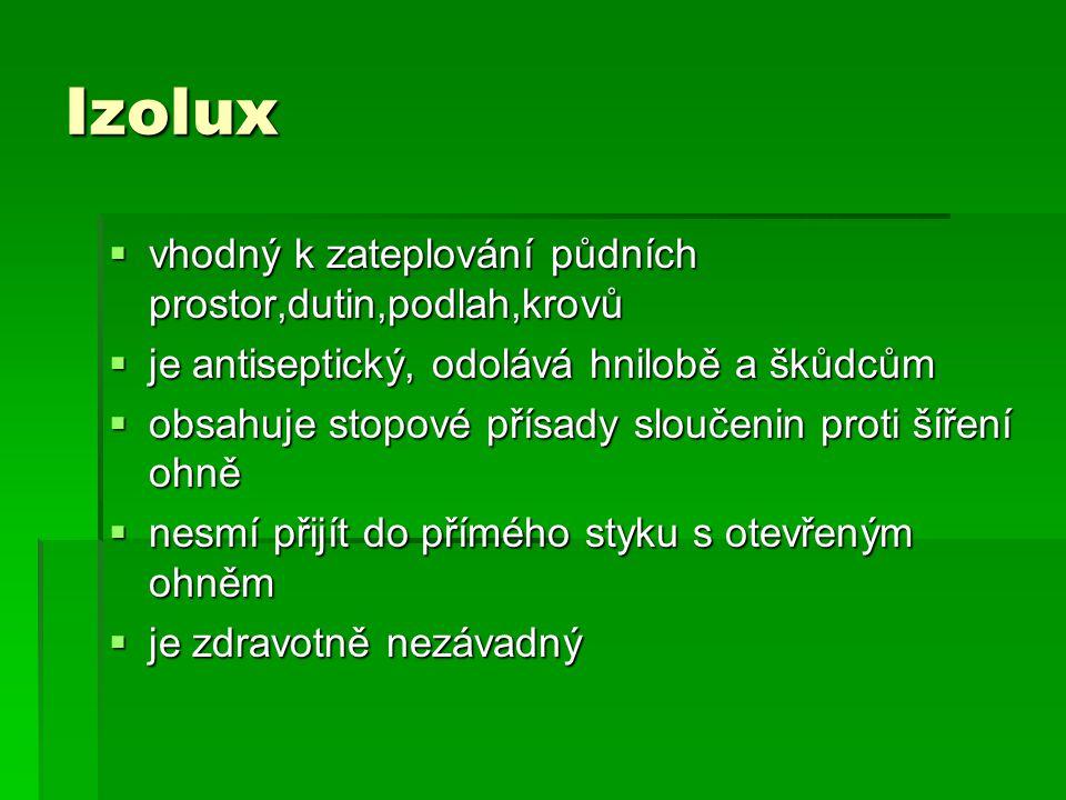 Izolux vhodný k zateplování půdních prostor,dutin,podlah,krovů
