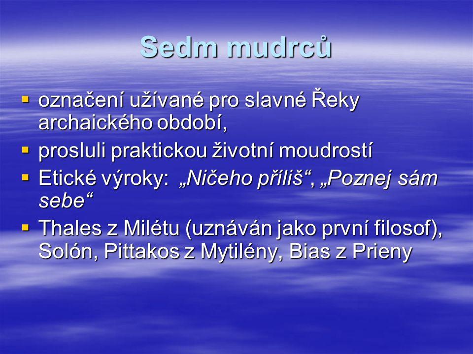 Sedm mudrců označení užívané pro slavné Řeky archaického období,