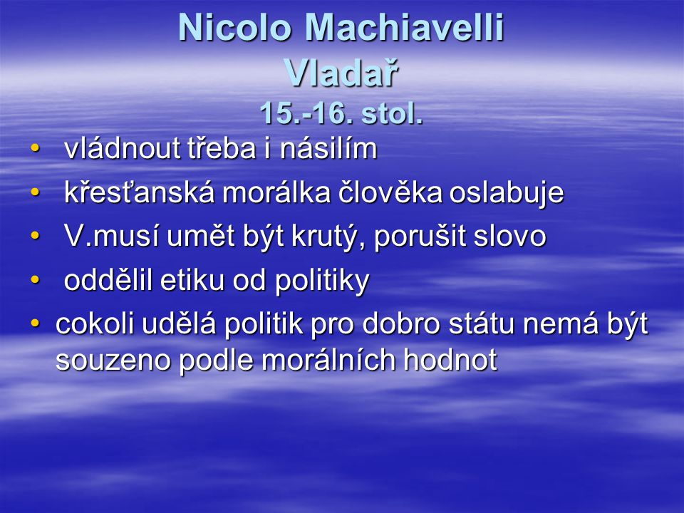 Nicolo Machiavelli Vladař 15.-16. stol.