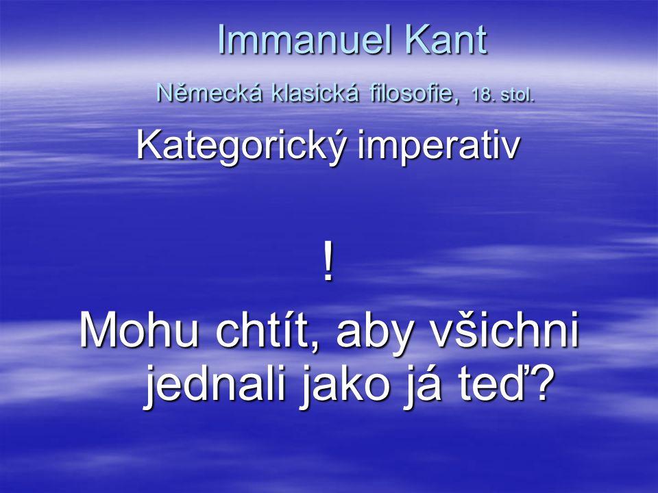 Immanuel Kant Německá klasická filosofie, 18. stol.