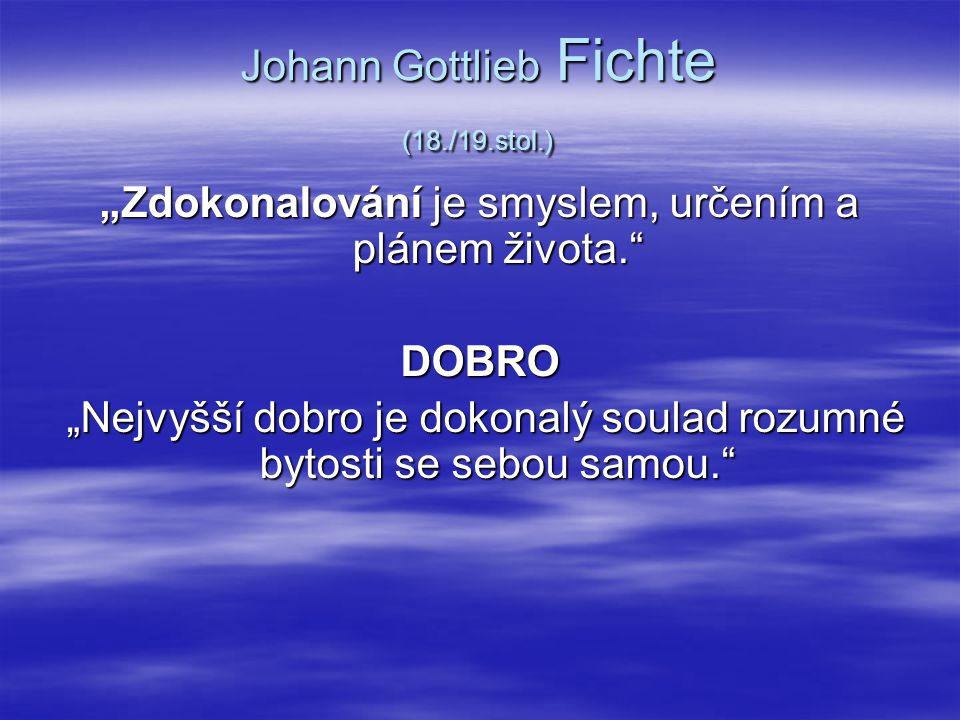 Johann Gottlieb Fichte (18./19.stol.)