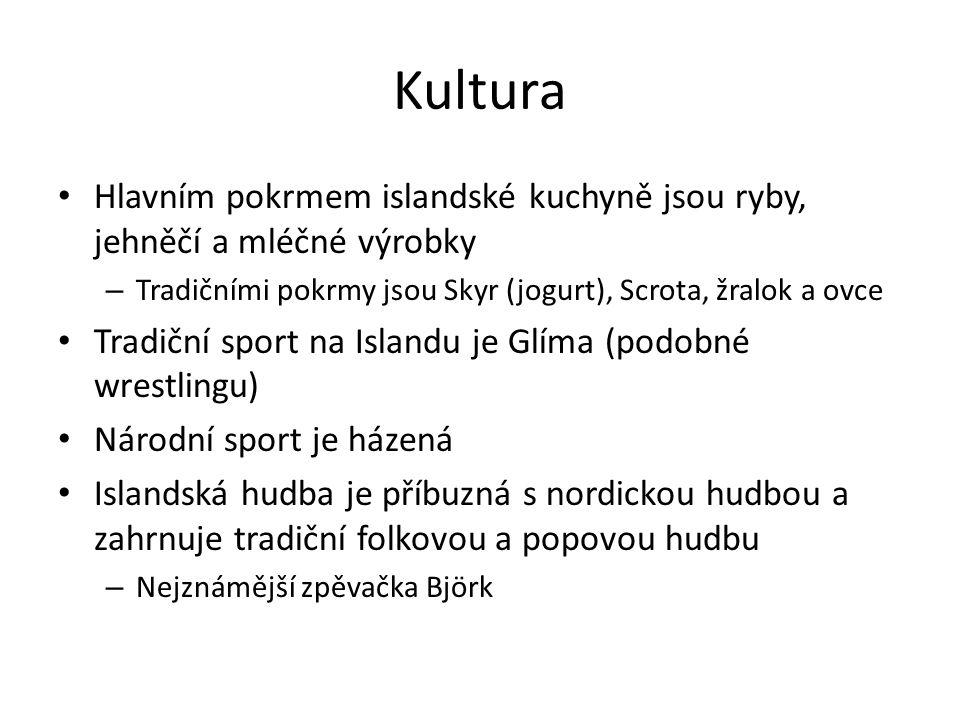 Kultura Hlavním pokrmem islandské kuchyně jsou ryby, jehněčí a mléčné výrobky. Tradičními pokrmy jsou Skyr (jogurt), Scrota, žralok a ovce.