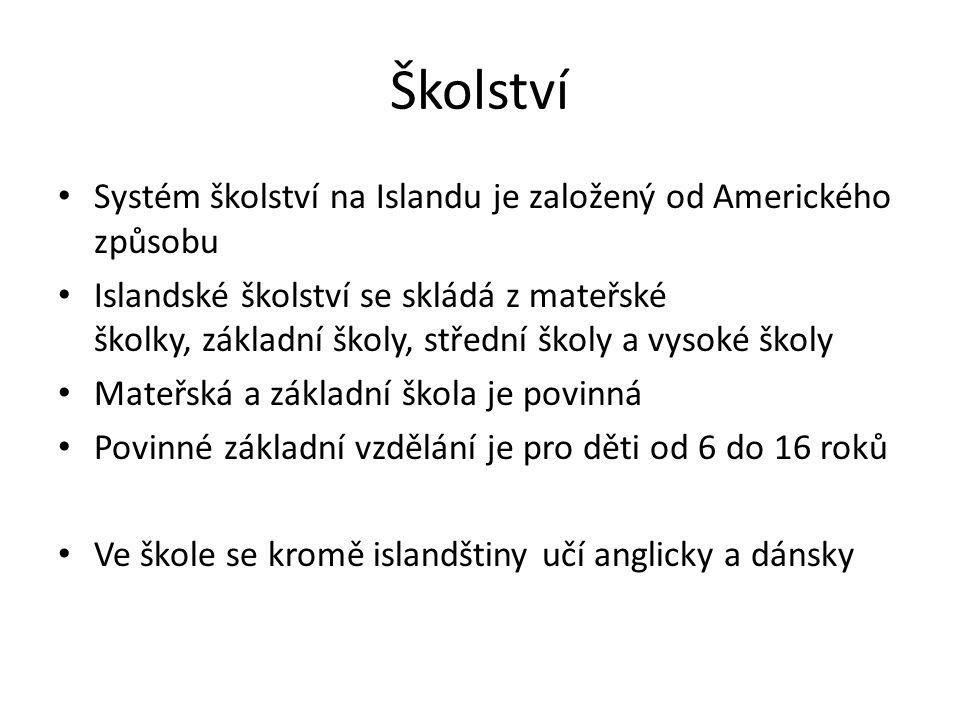 Školství Systém školství na Islandu je založený od Amerického způsobu