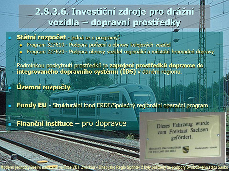 2.8.3.6. Investiční zdroje pro drážní vozidla – dopravní prostředky