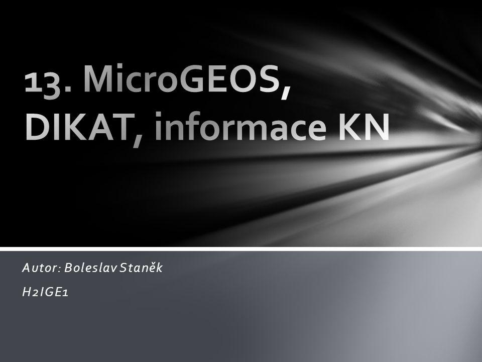 13. MicroGEOS, DIKAT, informace KN