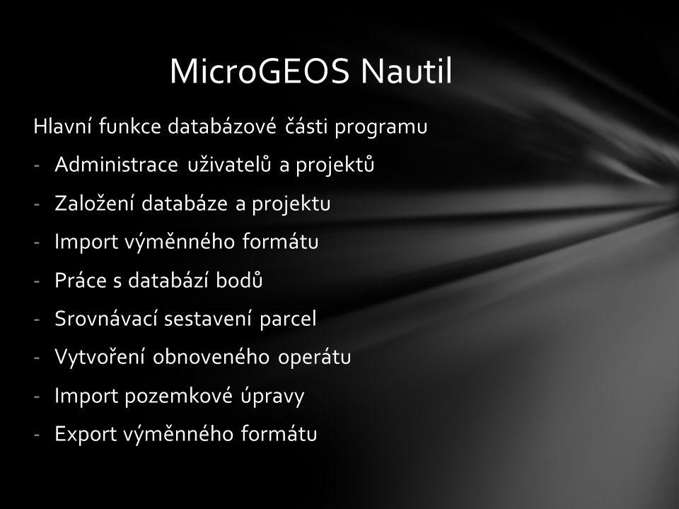 MicroGEOS Nautil Hlavní funkce databázové části programu