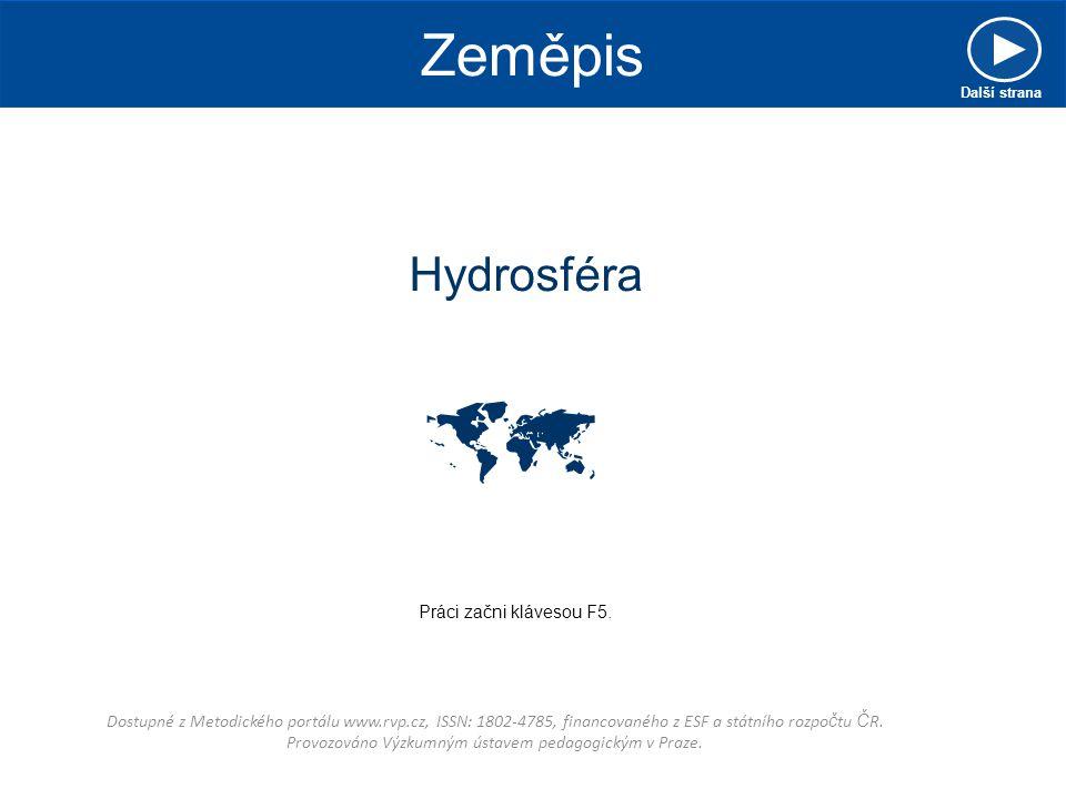  Zeměpis Hydrosféra Práci začni klávesou F5.