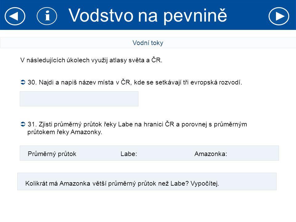 V následujících úkolech využij atlasy světa a ČR.