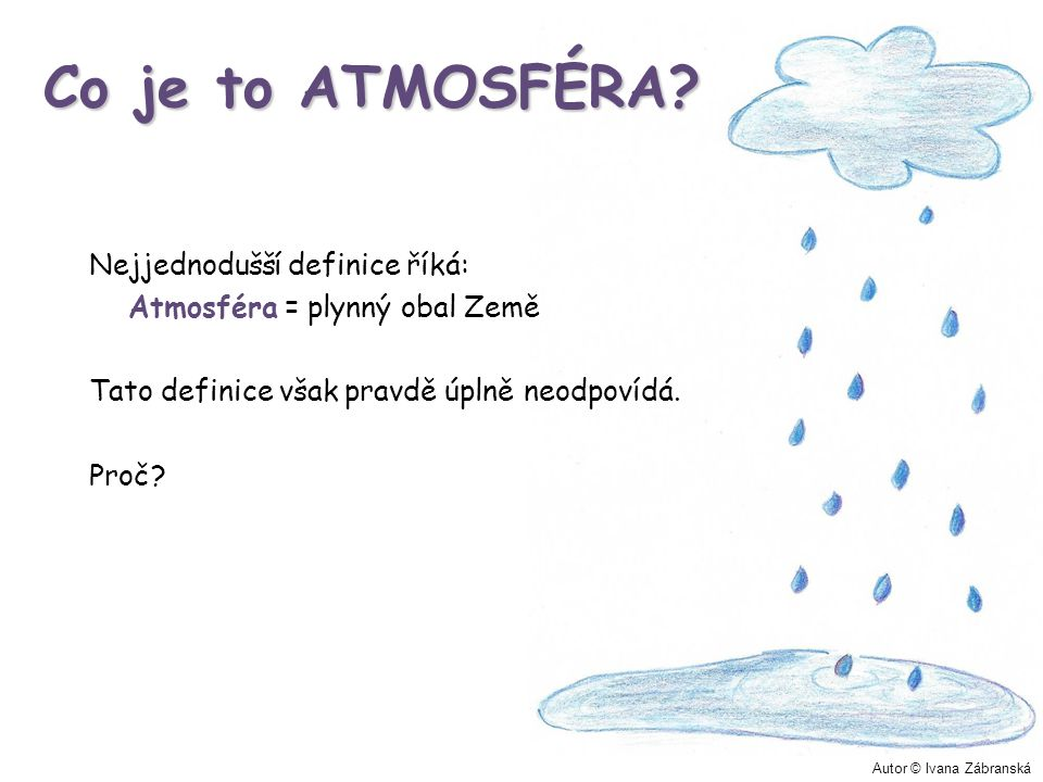 Co je to ATMOSFÉRA Nejjednodušší definice říká: