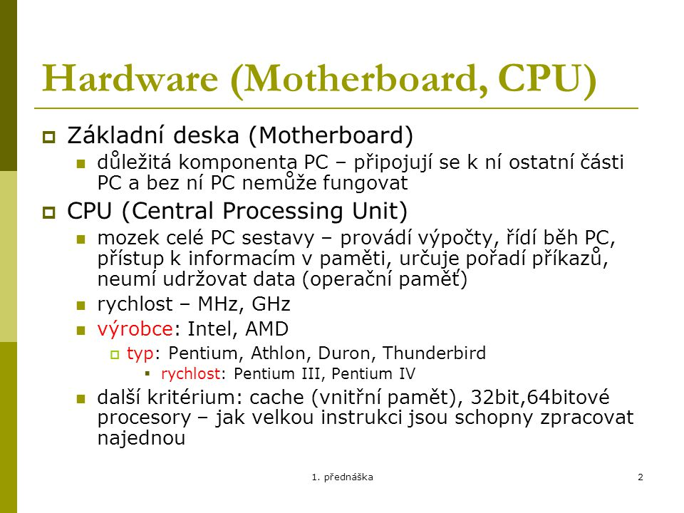 Hardware (Motherboard, CPU)