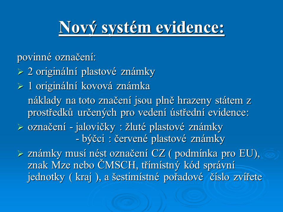 Nový systém evidence: povinné označení: 2 originální plastové známky
