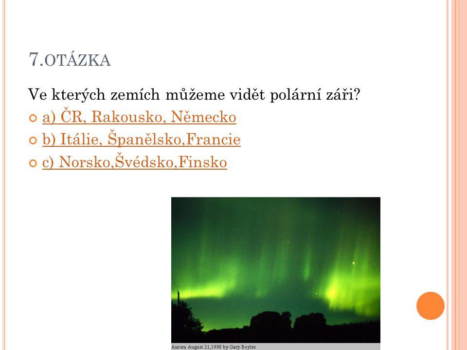 7.otázka Ve kterých zemích můžeme vidět polární záři