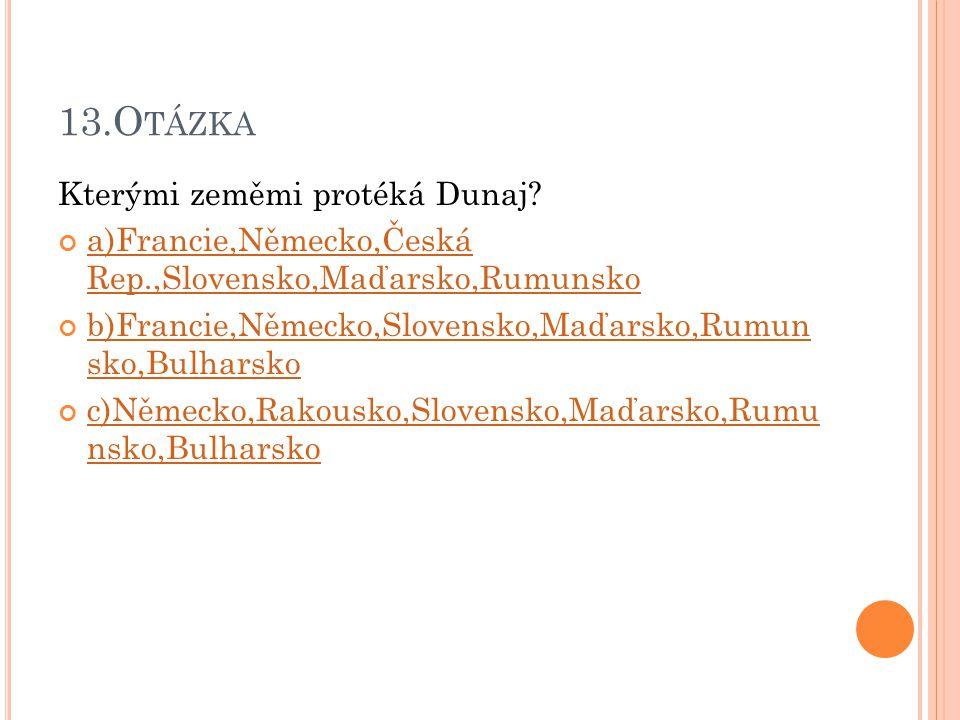 13.Otázka Kterými zeměmi protéká Dunaj