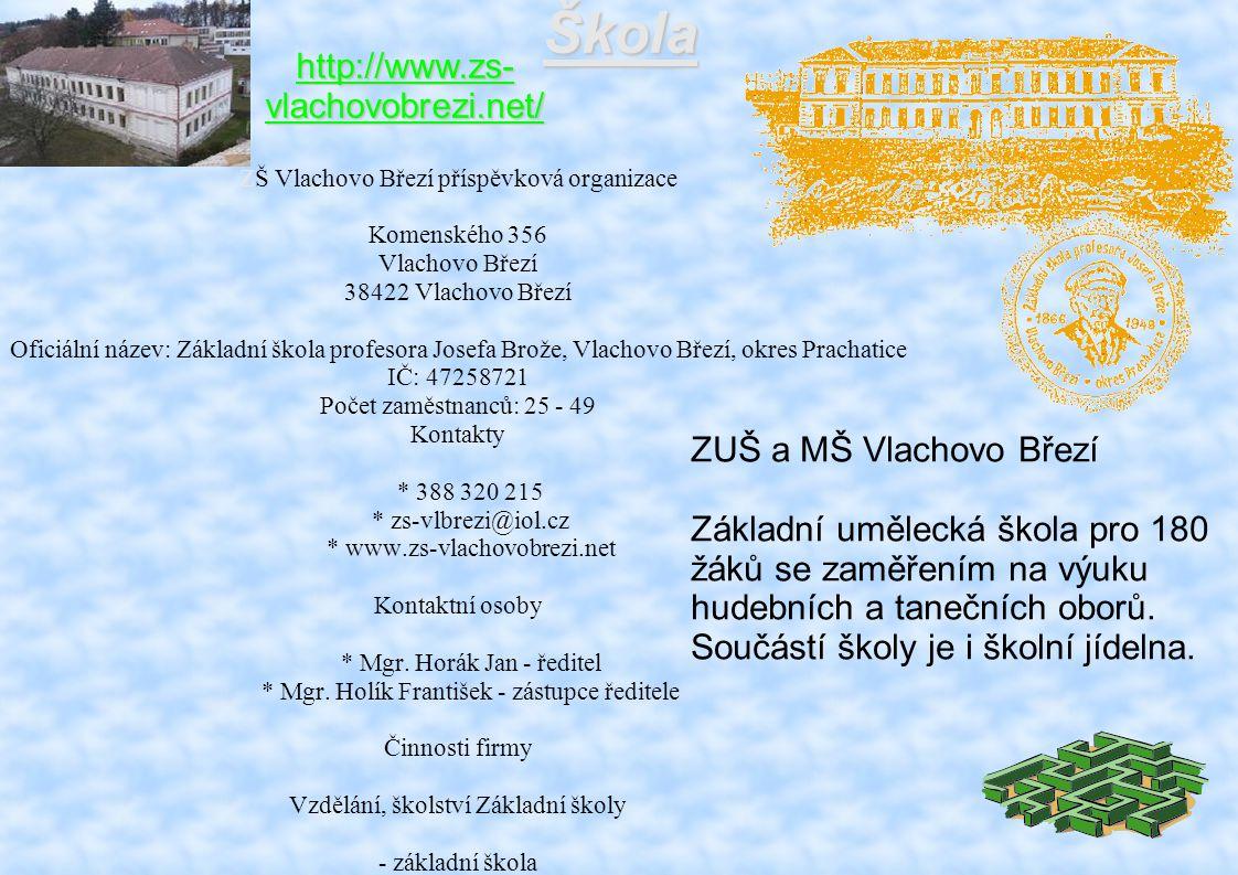 Škola http://www.zs-vlachovobrezi.net/ ZUŠ a MŠ Vlachovo Březí