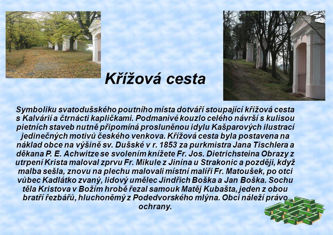 Křížová cesta Symboliku svatodušského poutního místa dotváří stoupající křížová cesta s Kalvárií a čtrnácti kapličkami.