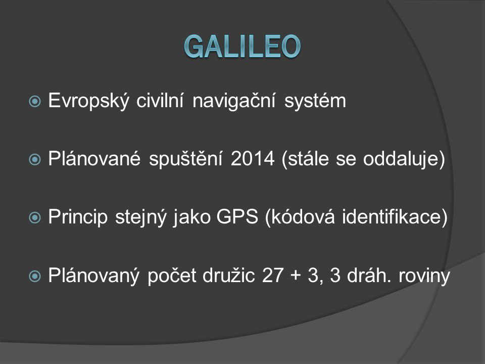 Galileo Evropský civilní navigační systém