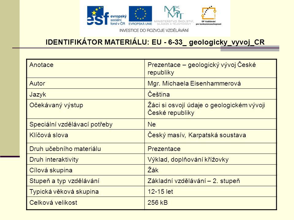 IDENTIFIKÁTOR MATERIÁLU: EU - 6-33_ geologicky_vyvoj_CR