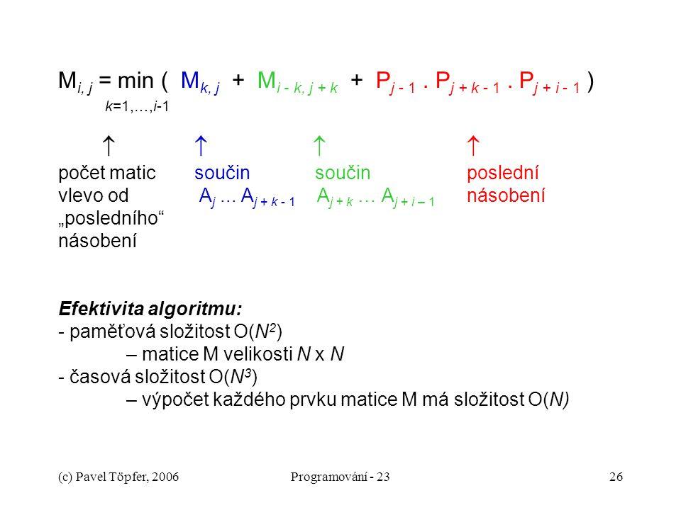 Mi, j = min ( Mk, j + Mi - k, j + k + Pj - 1. Pj + k - 1