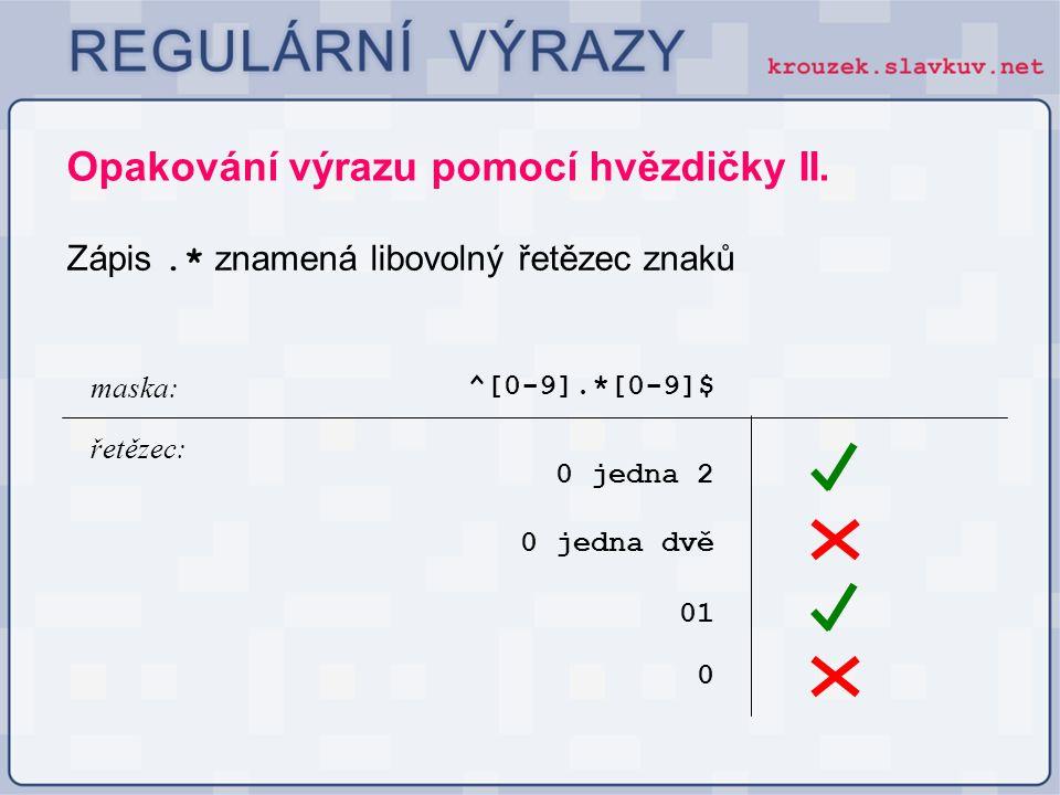 Opakování výrazu pomocí hvězdičky II.