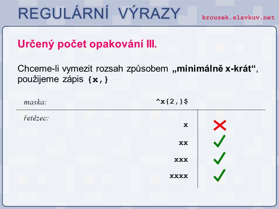 Určený počet opakování III.