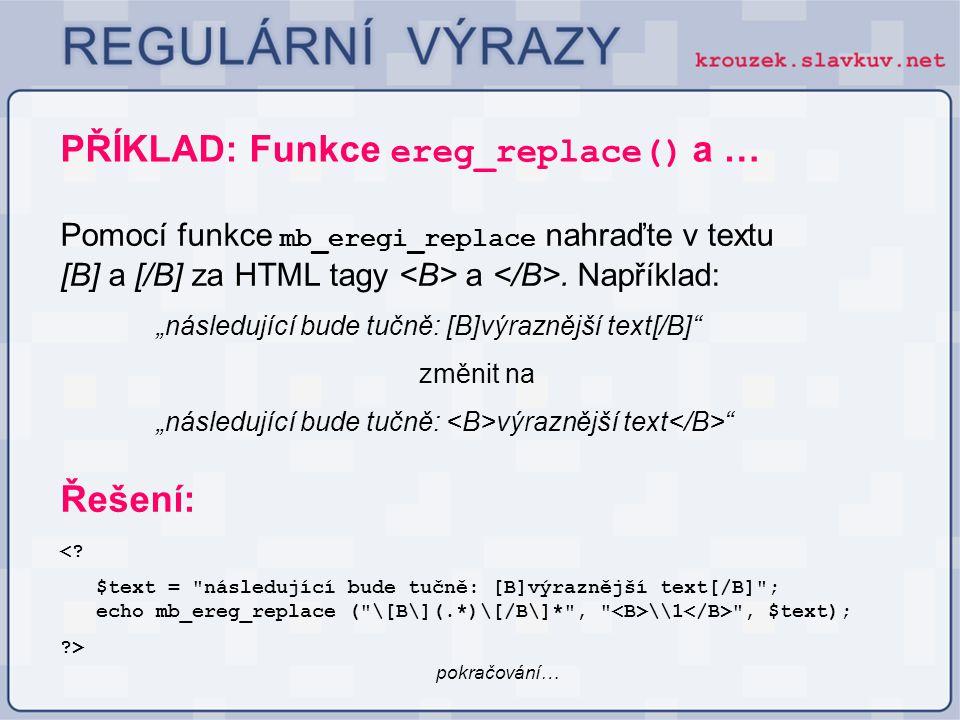 PŘÍKLAD: Funkce ereg_replace() a …