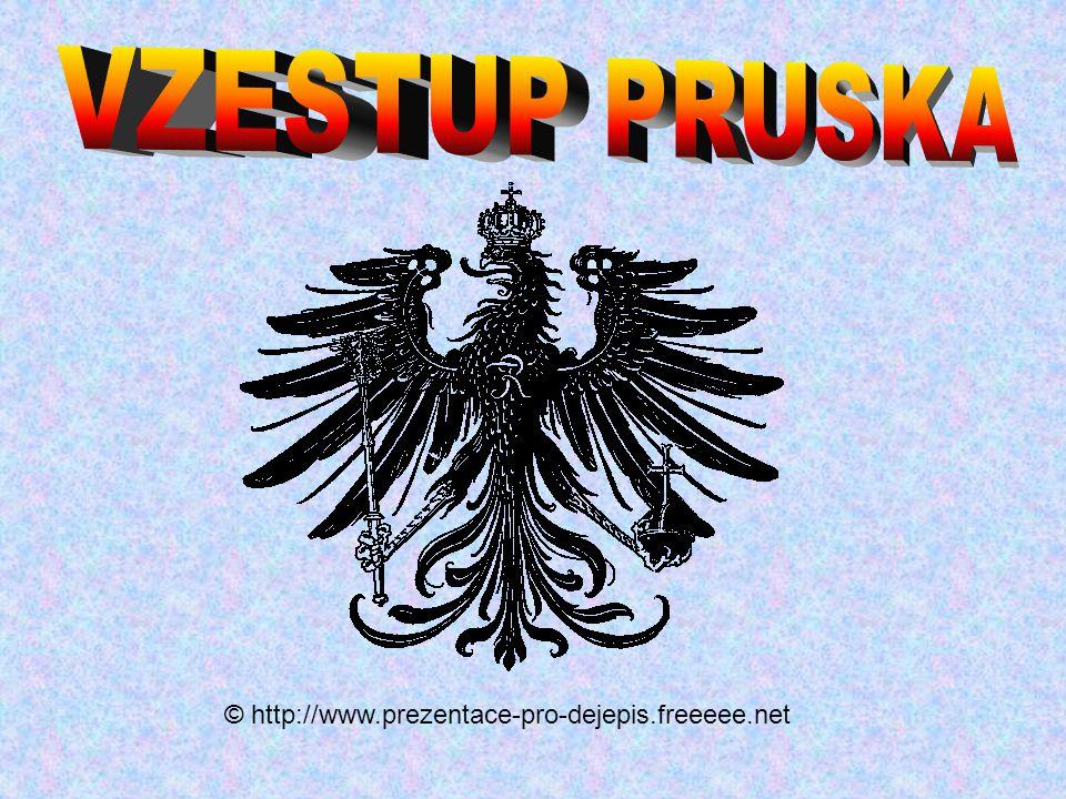 VZESTUP PRUSKA © http://www.prezentace-pro-dejepis.freeeee.net