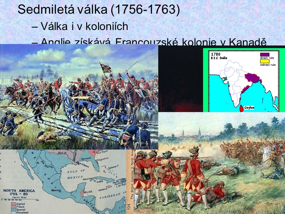 Sedmiletá válka (1756-1763) Válka i v koloniích