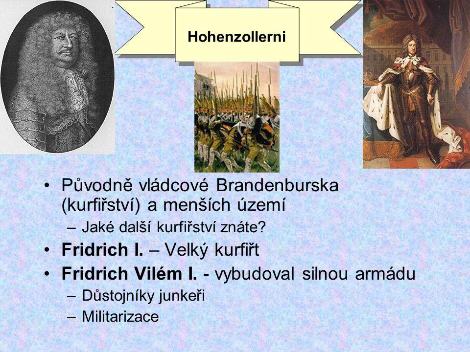 Původně vládcové Brandenburska (kurfiřství) a menších území