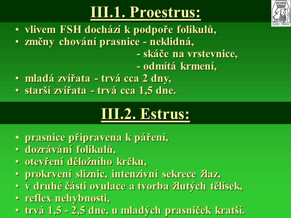 III.1. Proestrus: III.2. Estrus: