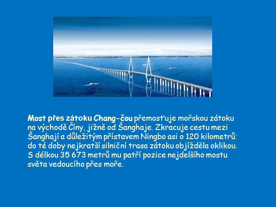 Most přes zátoku Chang-čou přemosťuje mořskou zátoku na východě Číny, jižně od Šanghaje. Zkracuje cestu mezi Šanghají a důležitým přístavem Ningbo asi o 120 kilometrů: do té doby nejkratší silniční trasa zátoku objížděla oklikou.
