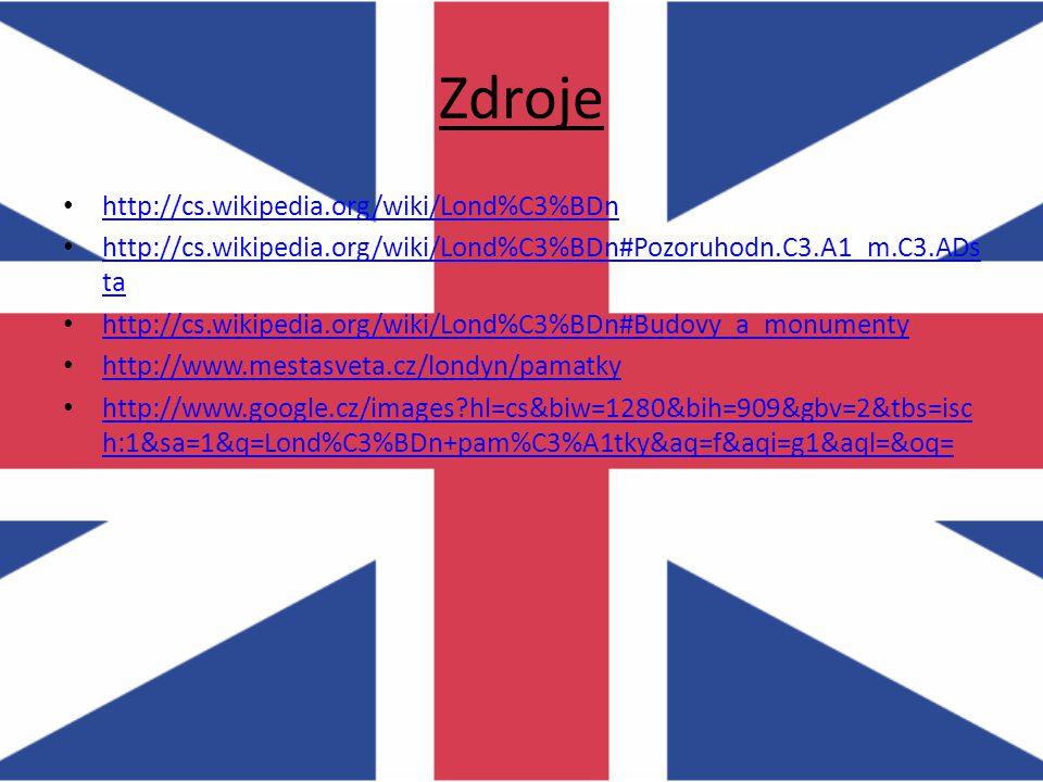 Zdroje http://cs.wikipedia.org/wiki/Lond%C3%BDn