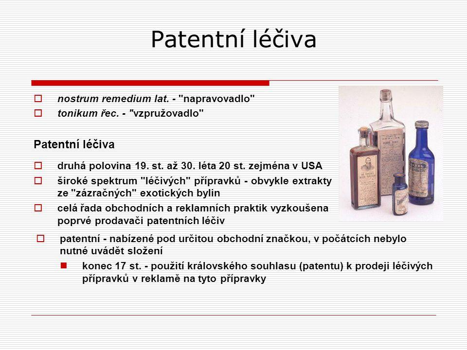 Patentní léčiva Patentní léčiva nostrum remedium lat. - napravovadlo