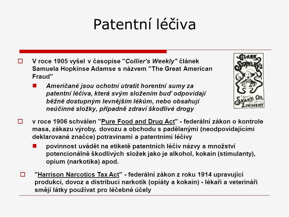 Patentní léčiva V roce 1905 vyšel v časopise Collier s Weekly článek Samuela Hopkinse Adamse s názvem The Great American Fraud