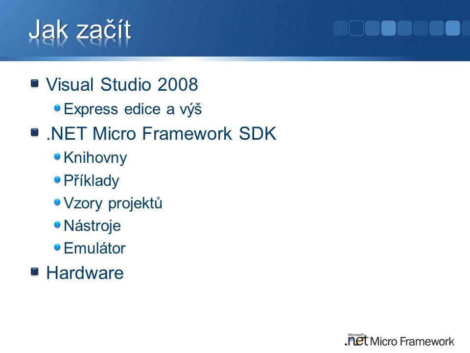 Jak začít Visual Studio 2008 .NET Micro Framework SDK Hardware