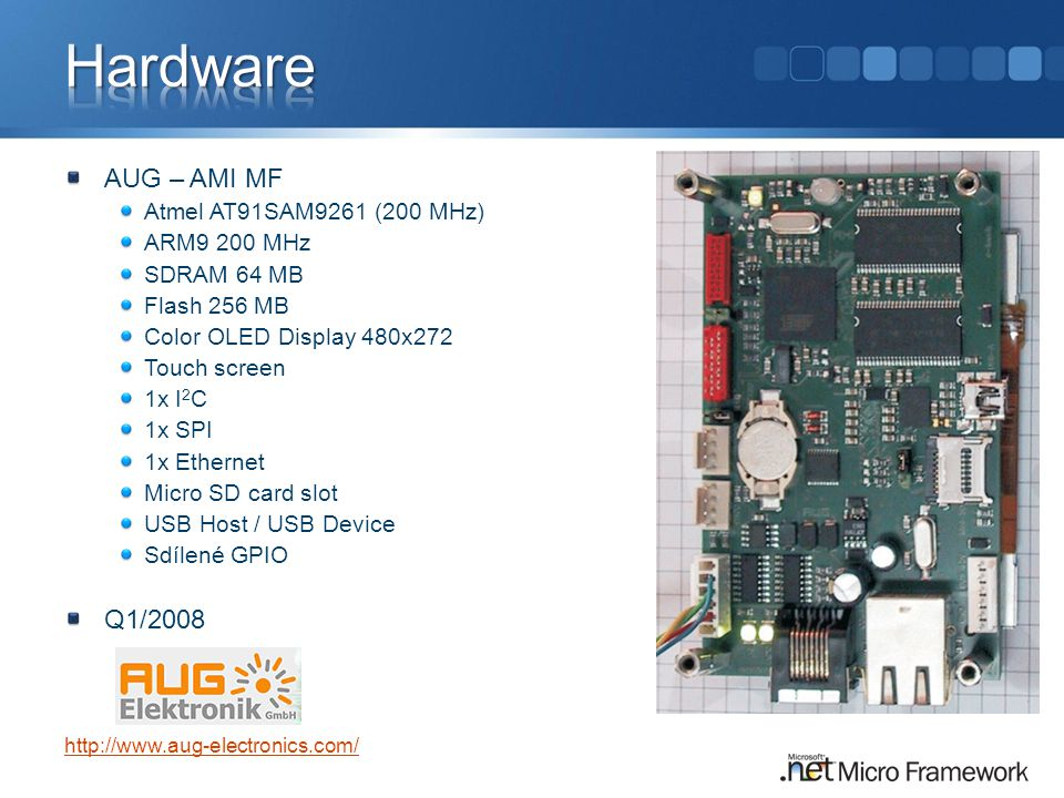 Hardware AUG – AMI MF Q1/2008 Atmel AT91SAM9261 (200 MHz) ARM9 200 MHz