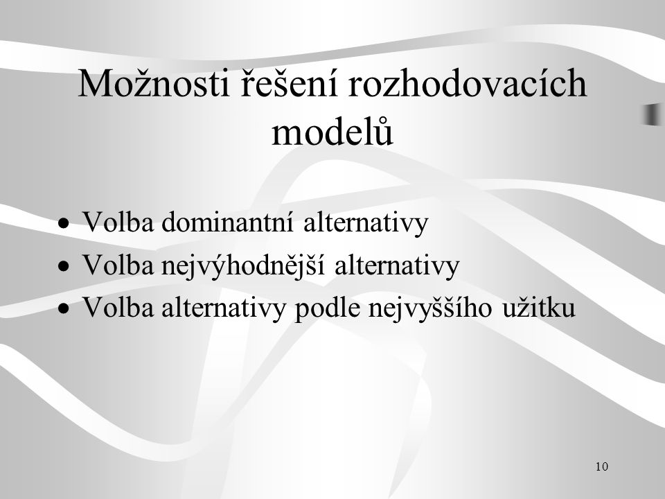 Možnosti řešení rozhodovacích modelů