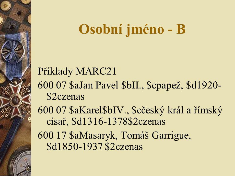Osobní jméno - B Příklady MARC21
