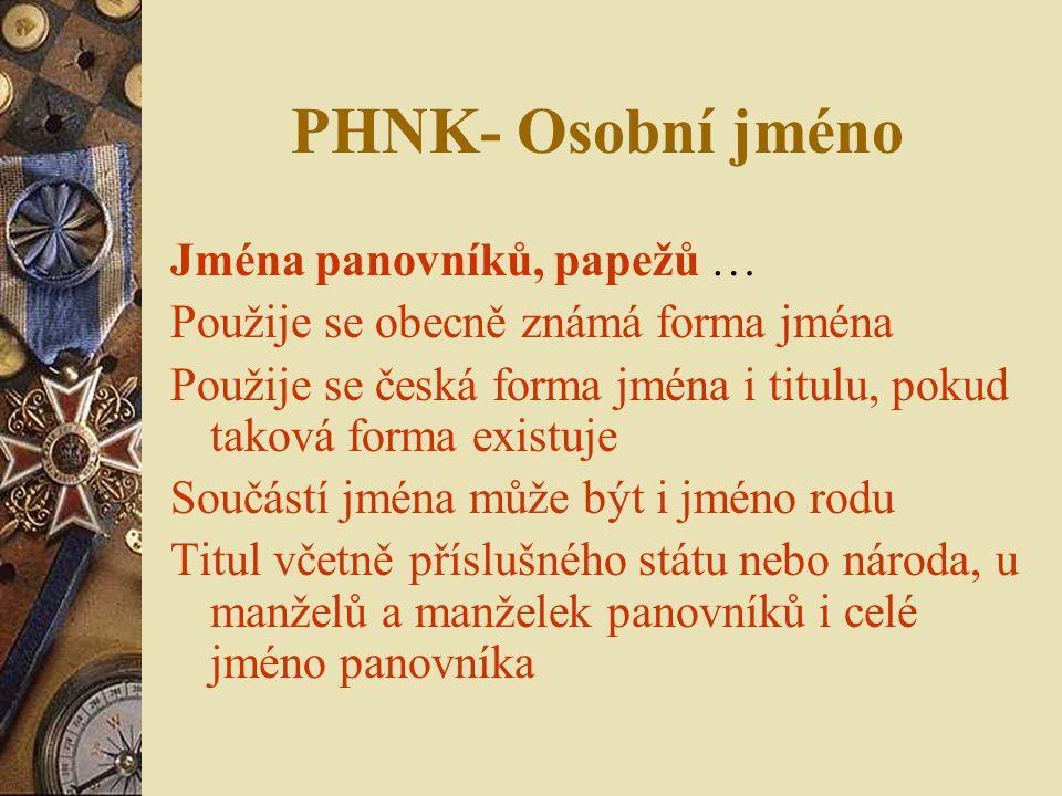 PHNK- Osobní jméno Jména panovníků, papežů …