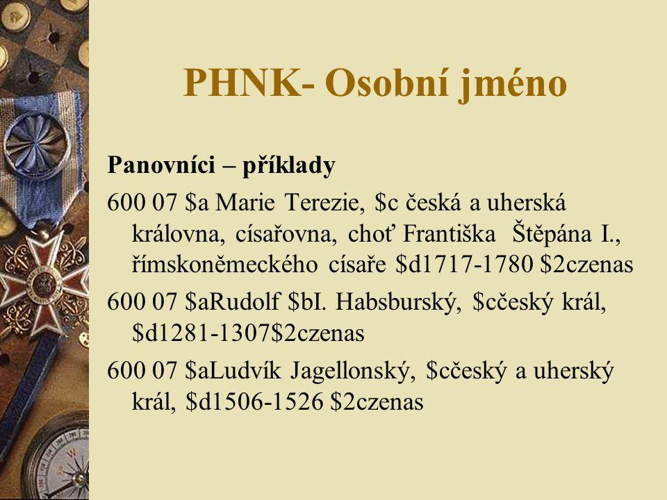 PHNK- Osobní jméno Panovníci – příklady