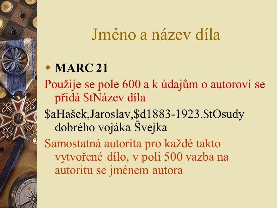 Jméno a název díla MARC 21. Použije se pole 600 a k údajům o autorovi se přidá $tNázev díla.